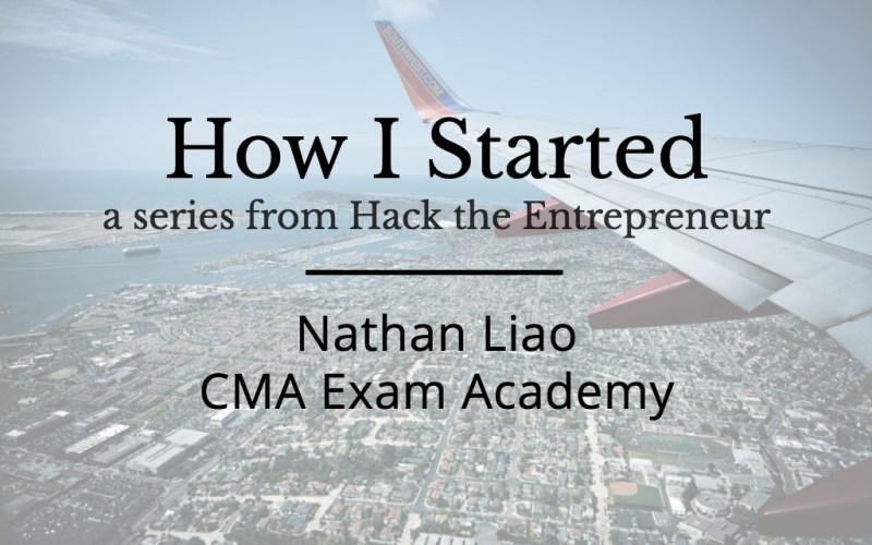 How I Started: Nathan Liao of CMA Exam Academy