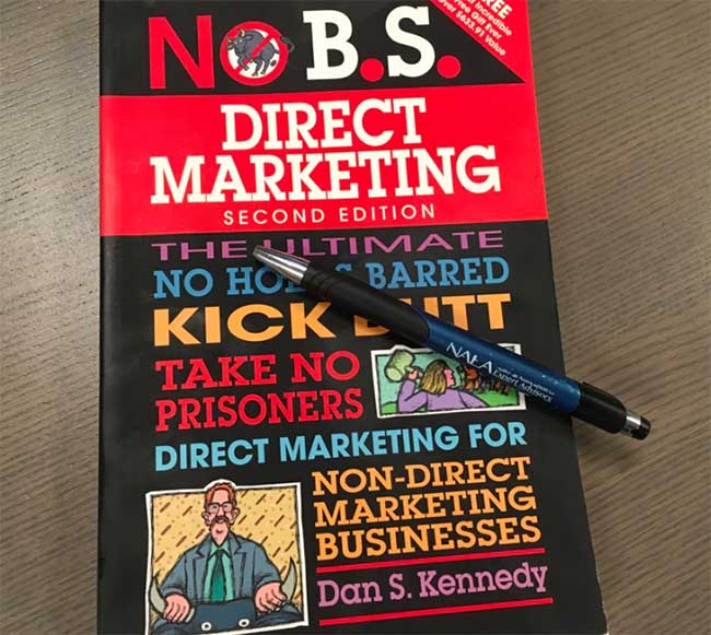 No B.S. Direct Marketing - The Ultimate No Holds Barred Kick Butt Take No Prisoners Direct Marketing for Non-Direct Marketing Businesses by Dan Kennedy