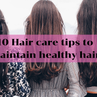How to maintain healthy hair - 10 Hair care tips