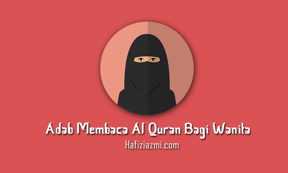 Adab membaca al quran bagi wanita