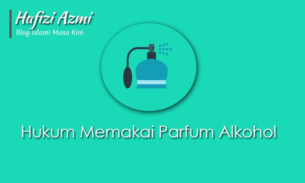 Hukum memakai parfum alkohol
