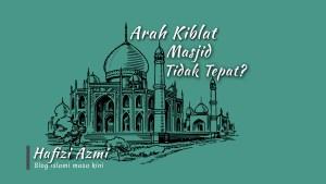 Arah kiblat masjid tidak tepat