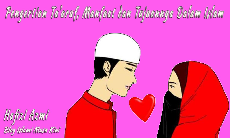 Pengertian Ta'aruf, Manfaat dan Tujuannya Dalam Islam