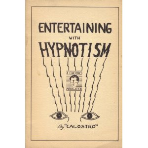 Entertaining with Hypnotism (Calostro)
