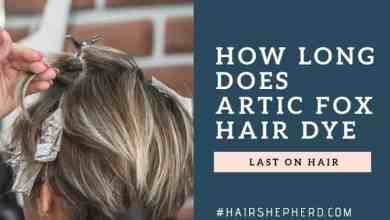 How long does Artic fox hair dye last on hair