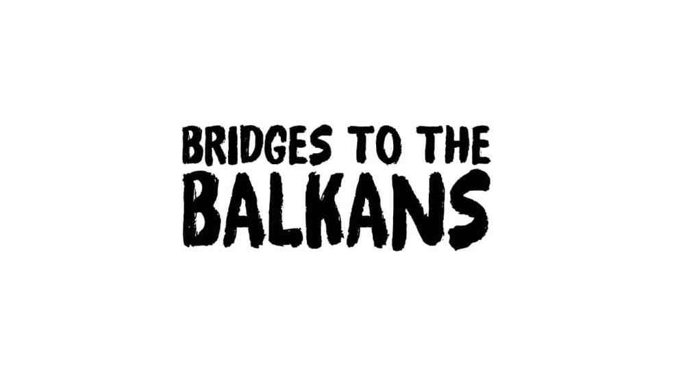 Bridges to the Balkans