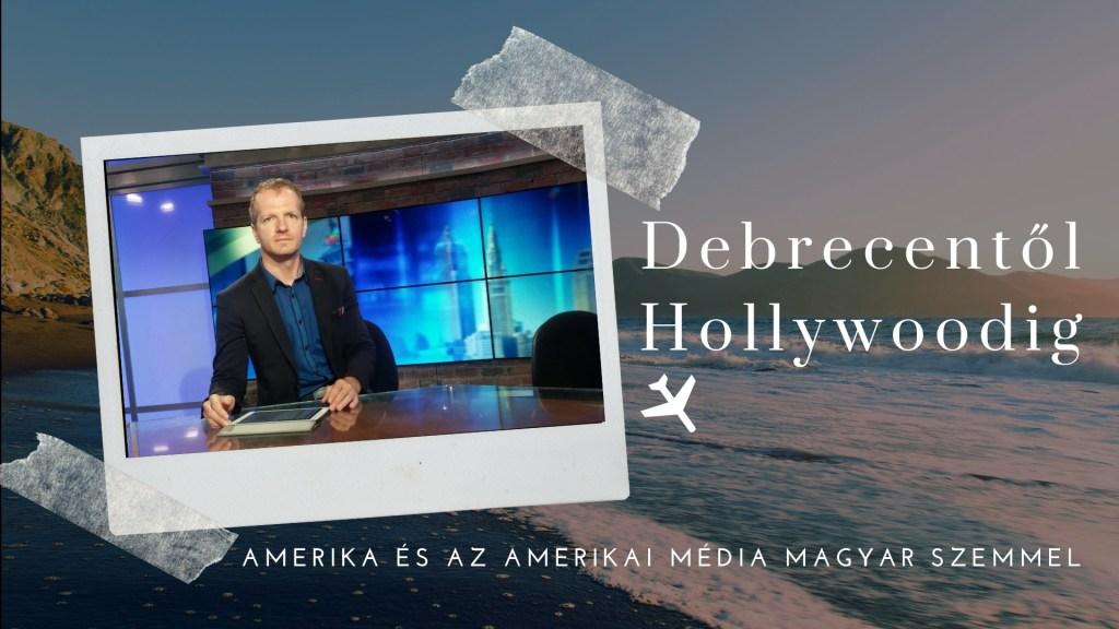 Debrecentől Hollywoodig