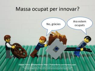 Massa ocupat per innovar