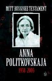 Anna-Politkovskaja-Mitt-Russiske-Testamente