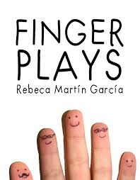 FingerPlays de Rebeca Martín de Unpuntocurioso