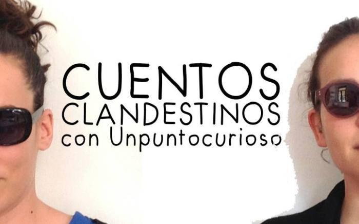 Cuentos Clandestinos con Unpuntocurioso en el Fácyl 2017