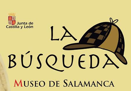 """Participa en """"La Búsqueda"""" en el Museo de Salamanca"""