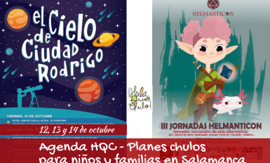 Agenda HQC con planes chulos en Salamanca para niños y familias