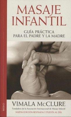 """Vimala McClure y su libro """"Masaje infantil, guía práctica para el padre y la madre"""""""
