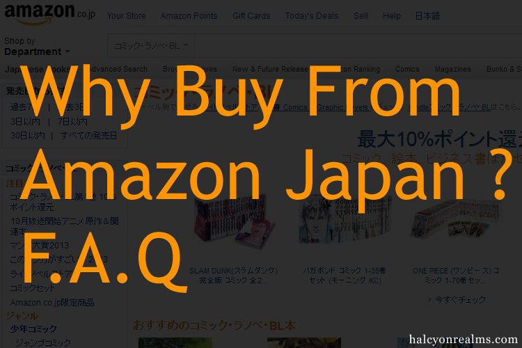 Why Buy From Amazon Japan ? F A Q - Halcyon Realms - Art