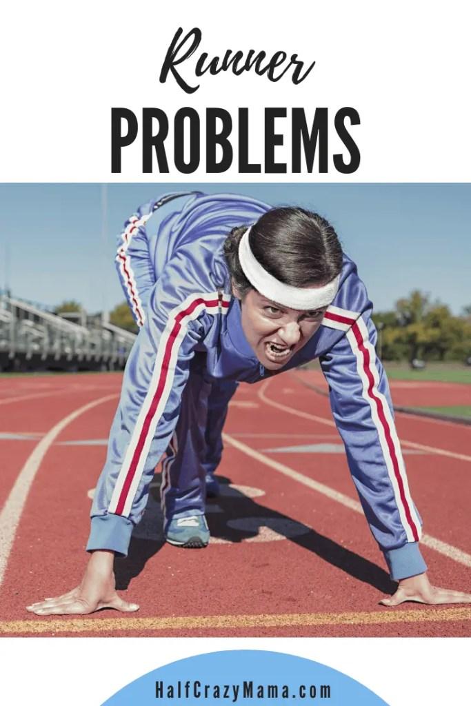 Runner Problems. |runner humor| runner jokes| runner sayings | funny runners | motivation| marathon training | beginning running | running for beginners | marathon humor