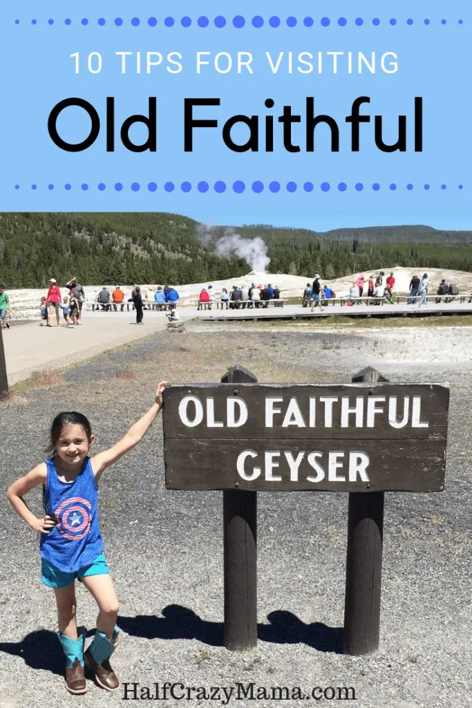 Tips for visiting Old Faithful at Yellowstone National Park. | family travel | roadtrip to Yellowstone | Old Faithful Geyser