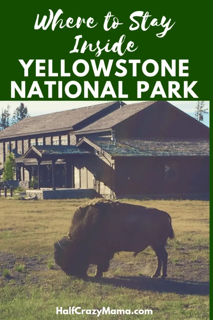 Where to stay inside Yellowstone   old faithful inn   hotels inside the park   sleep in yellowstone   family travel