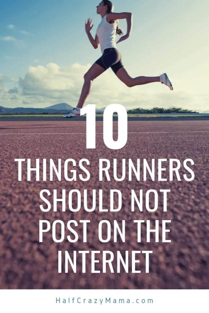 things runners should not post on the internet