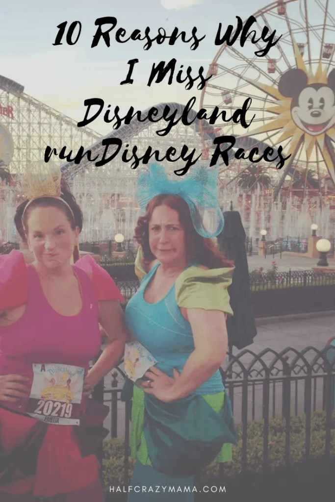 reasons why I miss Disneyland runDisney races