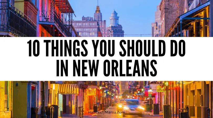 10 things you should do in New orleans