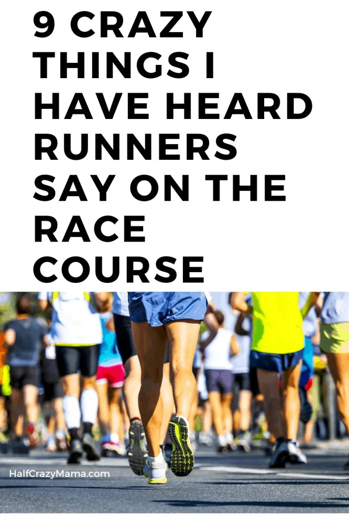 runners say things along the course