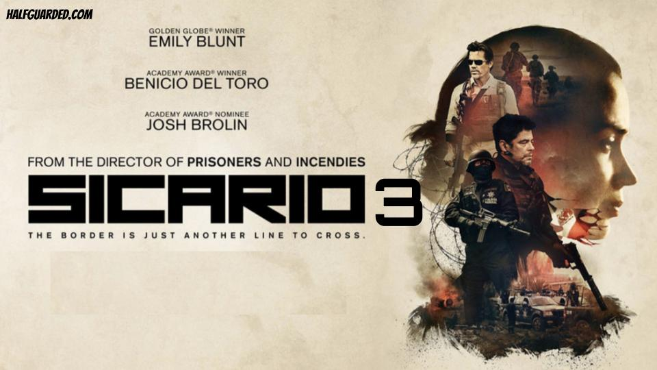 Sicario 3 (2021) RUMORS, Plot, Cast, and Release Date News - WILL THERE BE Sicario 3?!