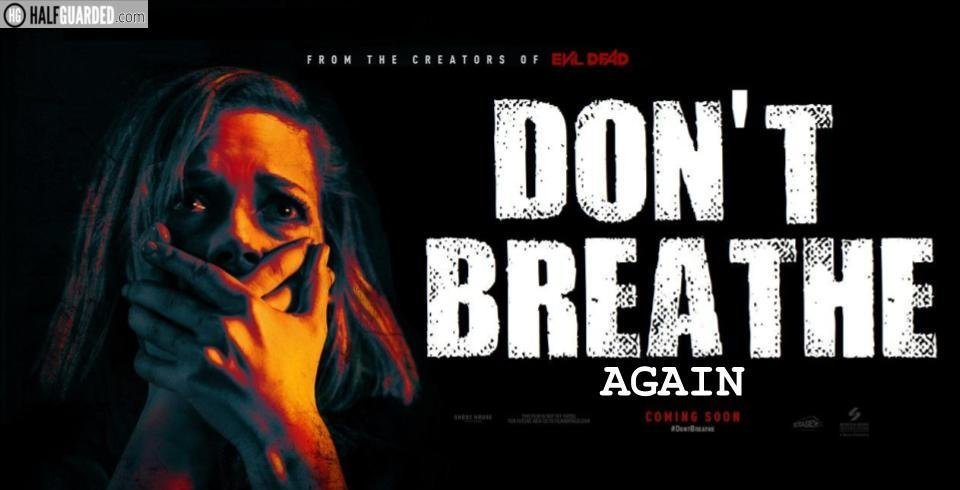 Don't Breath 2 (2019) Cast, Plot, Rumors, and release date News; Will there be a Don't Breath Sequel?