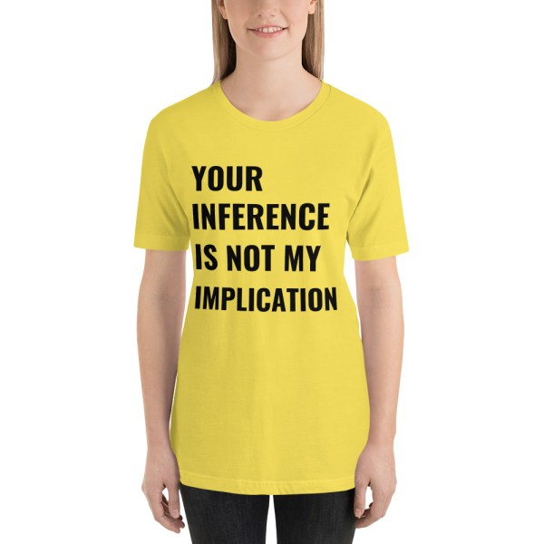 INFERENCE IS NOT IMPLICATION
