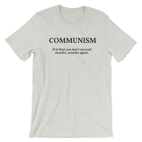 Communism keep trying t shirt