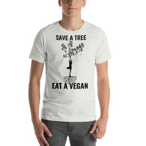 save a tree eat a vegan t shirt