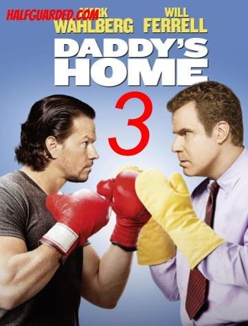 Daddy's Home 3 (2020) NEWS, RUMORS, SPOILER, and RELEASE DATE