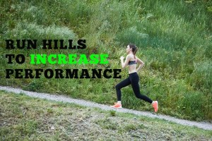 Run hills to increase performance