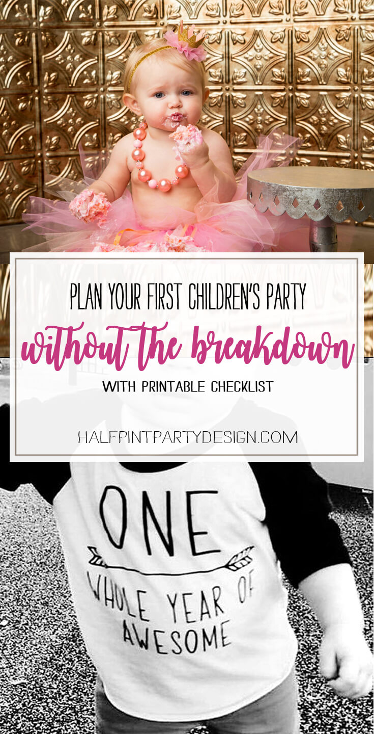 Planning Your First Children's Birthday Party | Halfpint Design - with a 10 step checklist to keep you sane!