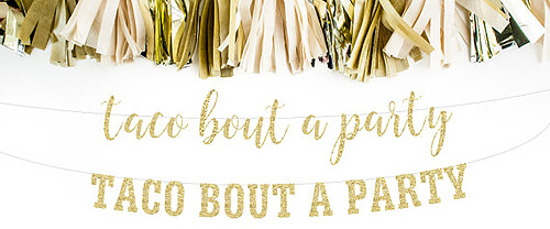 "Host a Fabulous Fiesta for Cinco de Mayo | Halfpint Design - Taco themes are perfect for a Cinco de Mayo fiesta. This glitter gold ""Taco bout a party"" banner is the perfect backdrop."