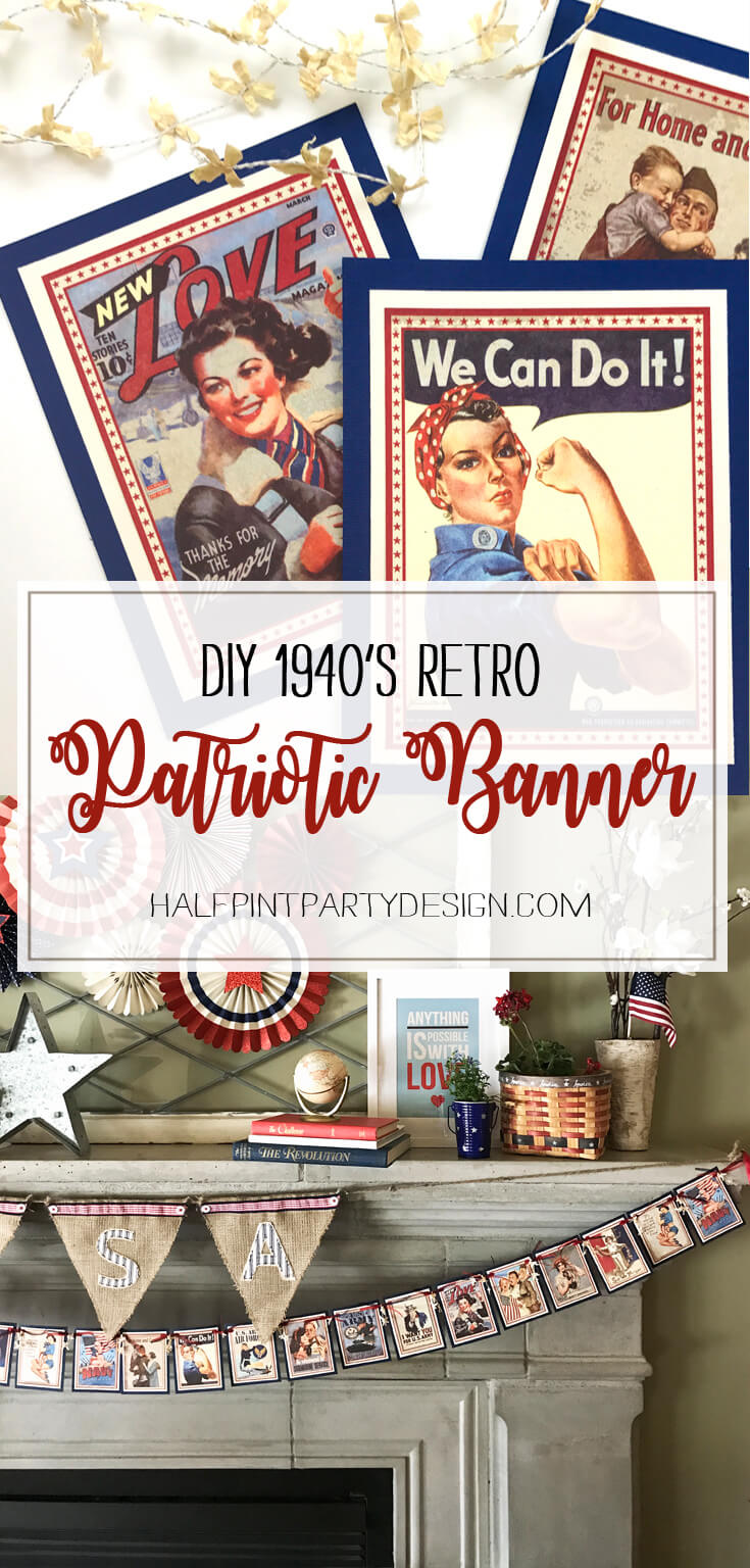 1940's Retro Patriotic Banner DIY | Halfpint Design - A great addition to your patriotic decor for 4th of July, Memorial Day, Patriot's Day, Veteran's Day or when you are just Proud to be an American! Vintage looking pin-up images. Americana decor.
