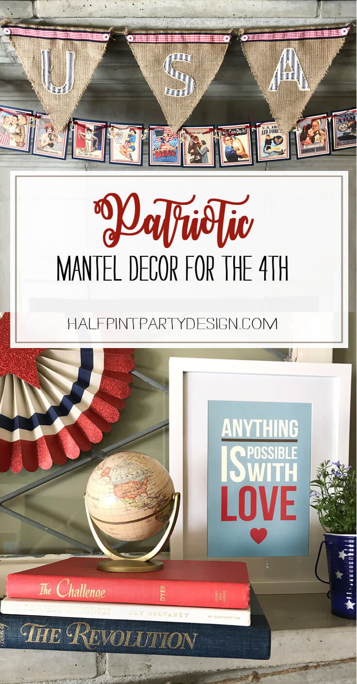 """Patriotic Mantel Decor Ideas   Halfpint Design - Loving the more rustic Americana decor for my fourth of July Mantel. """"Anything is Possible with LOVE""""- Red, white, and blue 4th of July."""
