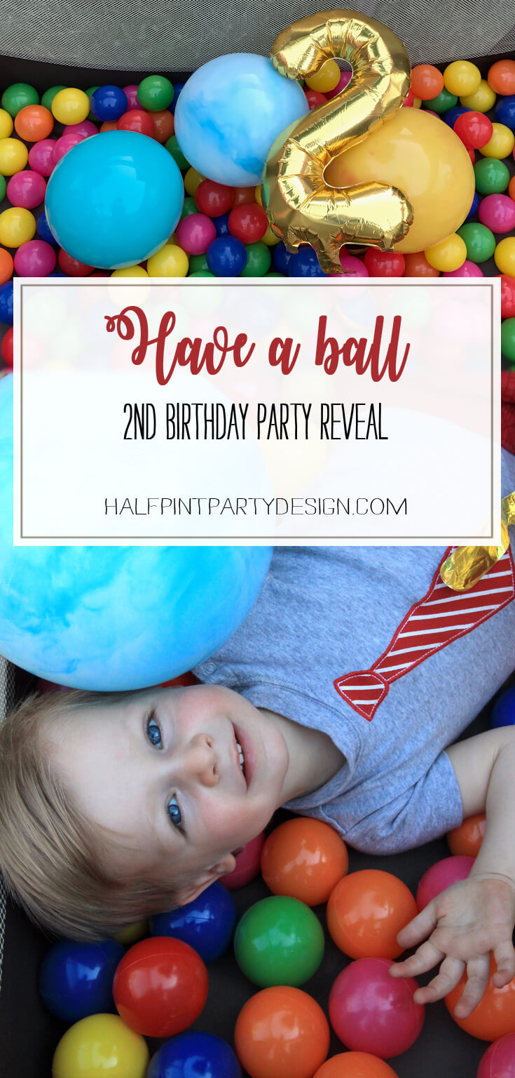 Have a Ball Party Reveal   Halfpint Design - A 2nd birthday party designed for a boy who loves anything that rolls. halfpintpartydesign.com