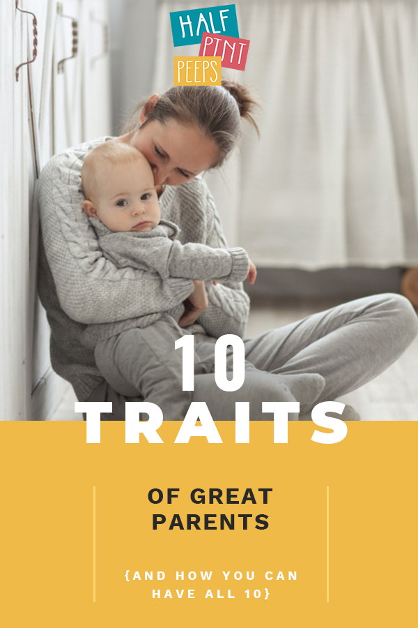 Traits of Great Parents | parenting | tips and tricks | parenting tips | parenting hacks | how to parent