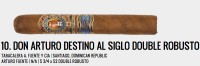 After announcing that the vast majority of the releases planned for its 100th Anniversary were being delayed, we were able to get a few samples of the Arturo Fuente Don Arturo Aniversario Destino al Siglo Double Robusto to review. As Charlie said from the floor of the IPCPR show, one of—if not the best—releases of the show was not being sampled, let alone sold, at the show. The Arturo Fuente Don Arturo Aniversario Destino al Siglo Double Robusto is an amazing cigar, even for a Fuente, and has just about everything going for it. Flavors, complexity, construction, balance, you name it, and the Destino al Siglo has it covered. In fact, just about the only problem I have with it is getting ahold one of. Along with the FFOX Angel Share, Fuente is going to release some amazing cigars in 2013, but I find it hard to believe that any will match this one on every level. — BW.