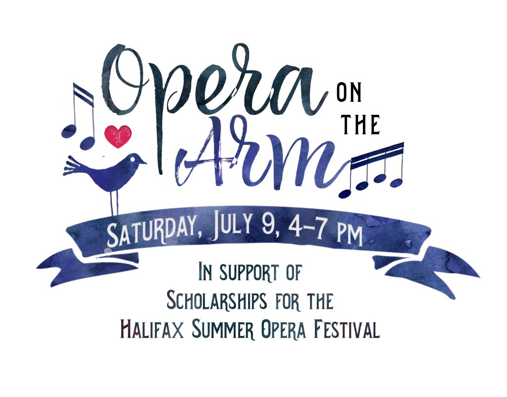Opera on the Arm – now July 9th – to raise money for scholarships in Halifax