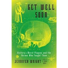 PLAGUES GET WELL SOON JENNIFER WRIGHT