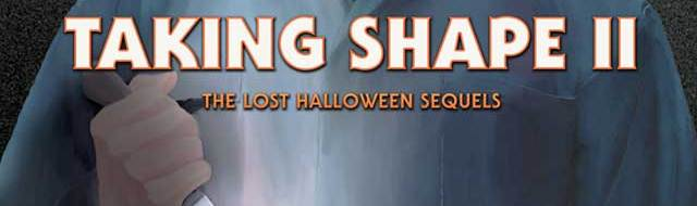 'Taking Shape II: The Lost Halloween Sequels' Book Now Available