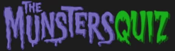 the Munsters QUIZ 3