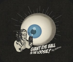 Giant Eyeball on the Loose!