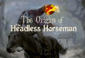 The Origins of The Headless Horseman
