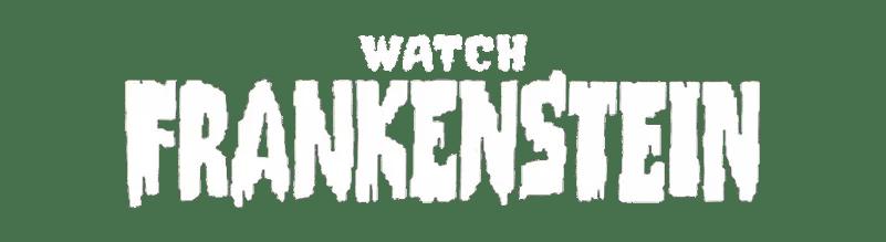 Watch Frankenstein!