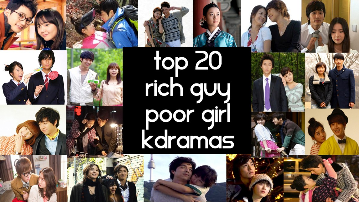Top 20 Best Rich Guy Poor Girl Korean Dramas