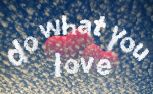 Csináld azt amit szeretsz