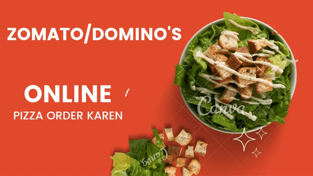 Zomato/Domino's से Pizza order karen